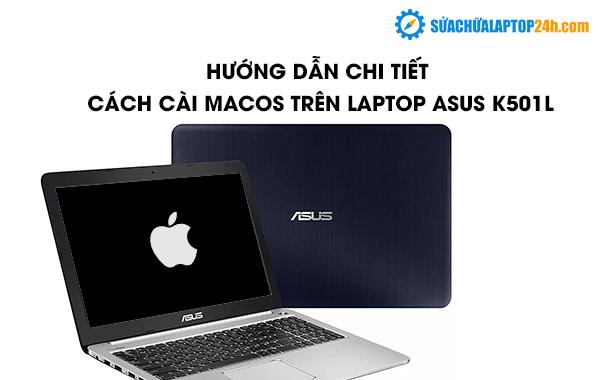 Cách cài macOS trên laptop Asus K501L như thế nào?