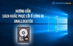 Hướng dẫn cách khắc phục lỗi ổ cứng bị Unallocated